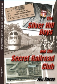 Joe Karas, Secret Railroad Club, Silver Hill Boys, Silver Hill Boys and the Secret Railroad Club